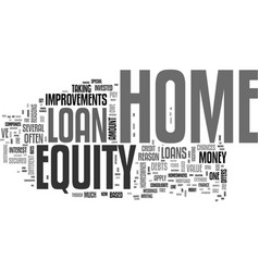 Why get a home equity loan text word cloud concept vector