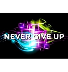 Never give up fitness motivation bright poster vector