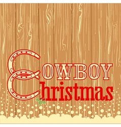 Cowboy Christmas text on wood texture background vector image
