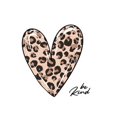 be kind quote leopard tshirt print cheetah heart vector image