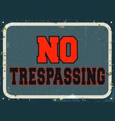 no trespassing - retro metal sign vector image