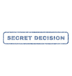 Secret decision textile stamp vector