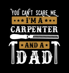 Carpenter quote and saying vector