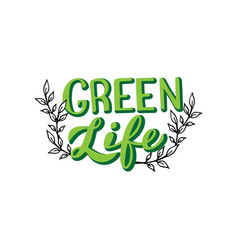 green life concept poster handwritten lettering vector image