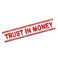 Grunge textured trust in money stamp seal vector