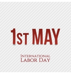 First May - International Labor Day vector image