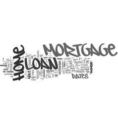 why go for a home mortgage loan text word cloud vector image