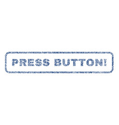 Press button exclamation textile stamp vector
