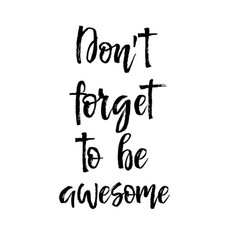Dont forget to be awesome note paper with vector
