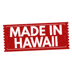Made in hawaii grunge rubber stamp vector