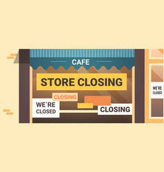 empty closed cafe with yellow bankruptcy closing vector image