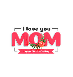 Mothers day love greeting background vector
