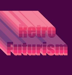 Retro futurism stylistic inscription 80s vector