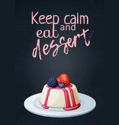 food quote keep calm and eat dessert with panna vector image