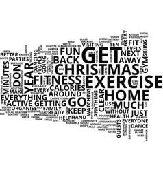 Exercise at christmas without the gym text vector