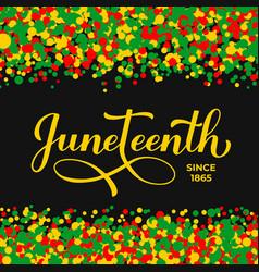 juneteenth handwritten typography poster african vector image