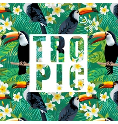 Tropical flowers and leaves toucan bird background vector