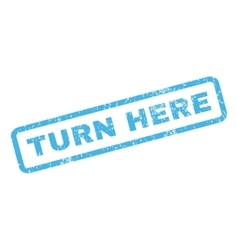 Turn Here Rubber Stamp vector image