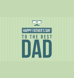 Happy father day celebration design collection vector