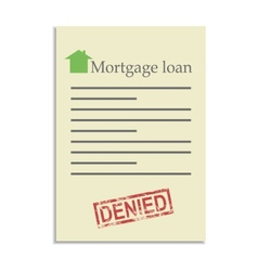 Mortgage loan document with denied stamp vector