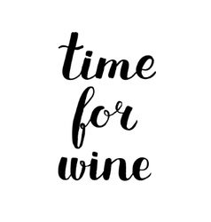 Time for wine Brush lettering vector