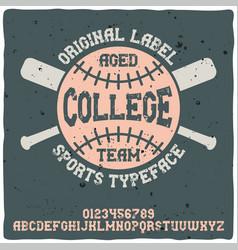 vintage label typeface named college team vector image
