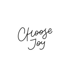 Choose joy calligraphy quote lettering vector