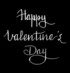 Hand written quote Happy Valentines day on black vector image vector image