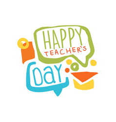 Happy teachers day label with speech bubbles and vector
