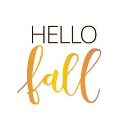 Hello fall hand written inscription vector image