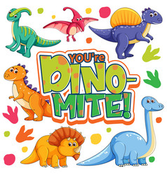 Cute dinosaurs cartoon character with youre dino vector