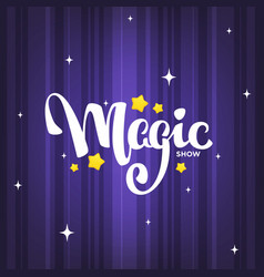 Magic show letteing composition on magic vector