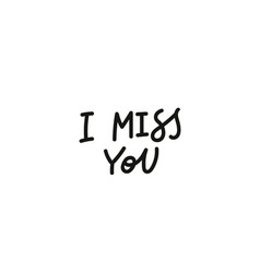 I miss you calligraphy quote lettering vector