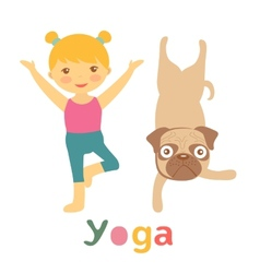 Little girl and pug doing yoga vector