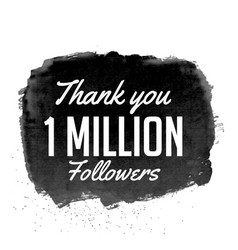 Thank you 1 million followers design with black vector