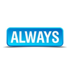 Always blue 3d realistic square isolated button vector image vector image