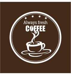 Always fresh coffee graphic vector