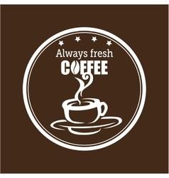 Always fresh coffee graphic vector