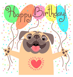 Cute happy birthday card with funny puppy loving vector