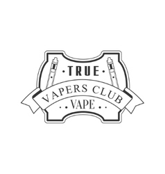 True vape premium quality vapers club monochrome vector
