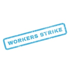 Workers strike rubber stamp vector