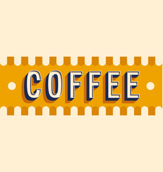 coffee banner typographic design vector image