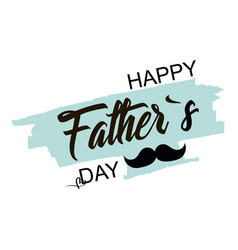 fathers day celebration day happy fathers day vector image