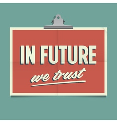 in future we trust vector image