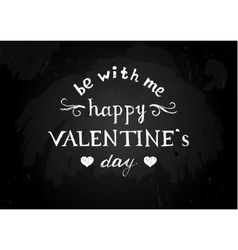 Chalk board with Valentines type design vector