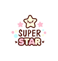 Cute little face and super star lettering vector