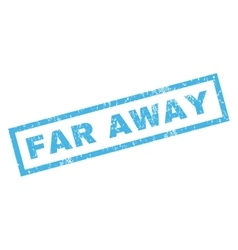 Far Away Rubber Stamp vector