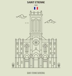 saint-etienne cathedral in saint etienne vector image