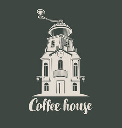 Sign coffee house with grinder in roof vector