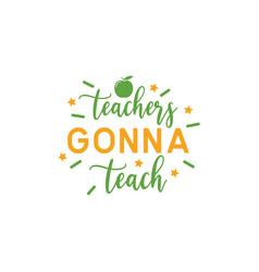 Teacher quote lettering typography vector